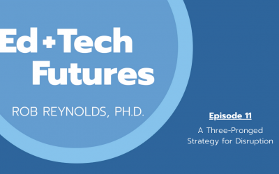 Episode 11: A Three-Pronged Strategy for DIsruption