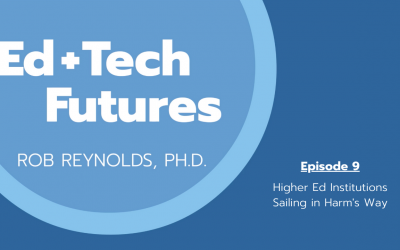 Episode 9: Higher Ed Institutions Sailing in Harm's Way