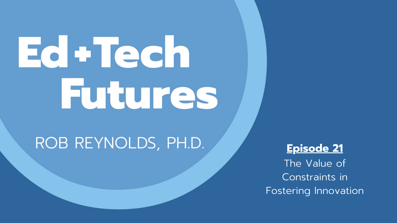 Episode 21: The Value of Constraints in Fostering Innovation