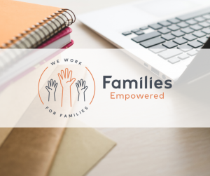 Families Empowered logo overlaid on a desk with books and laptop