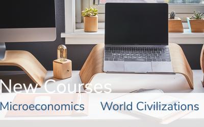 2 New Courses: Microeconomics & World Civilizations