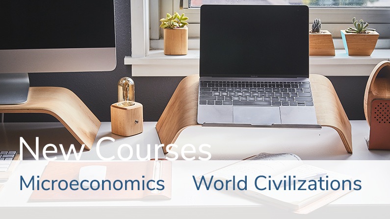 2 New Courses: Microeconomics & World Civilizations