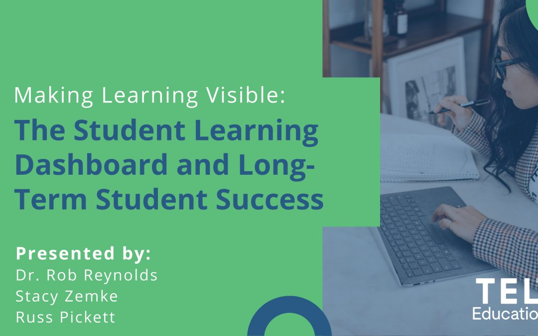 [Webinar] Making Learning Visible: The Student Learning Dashboard and Long-Term Student Success