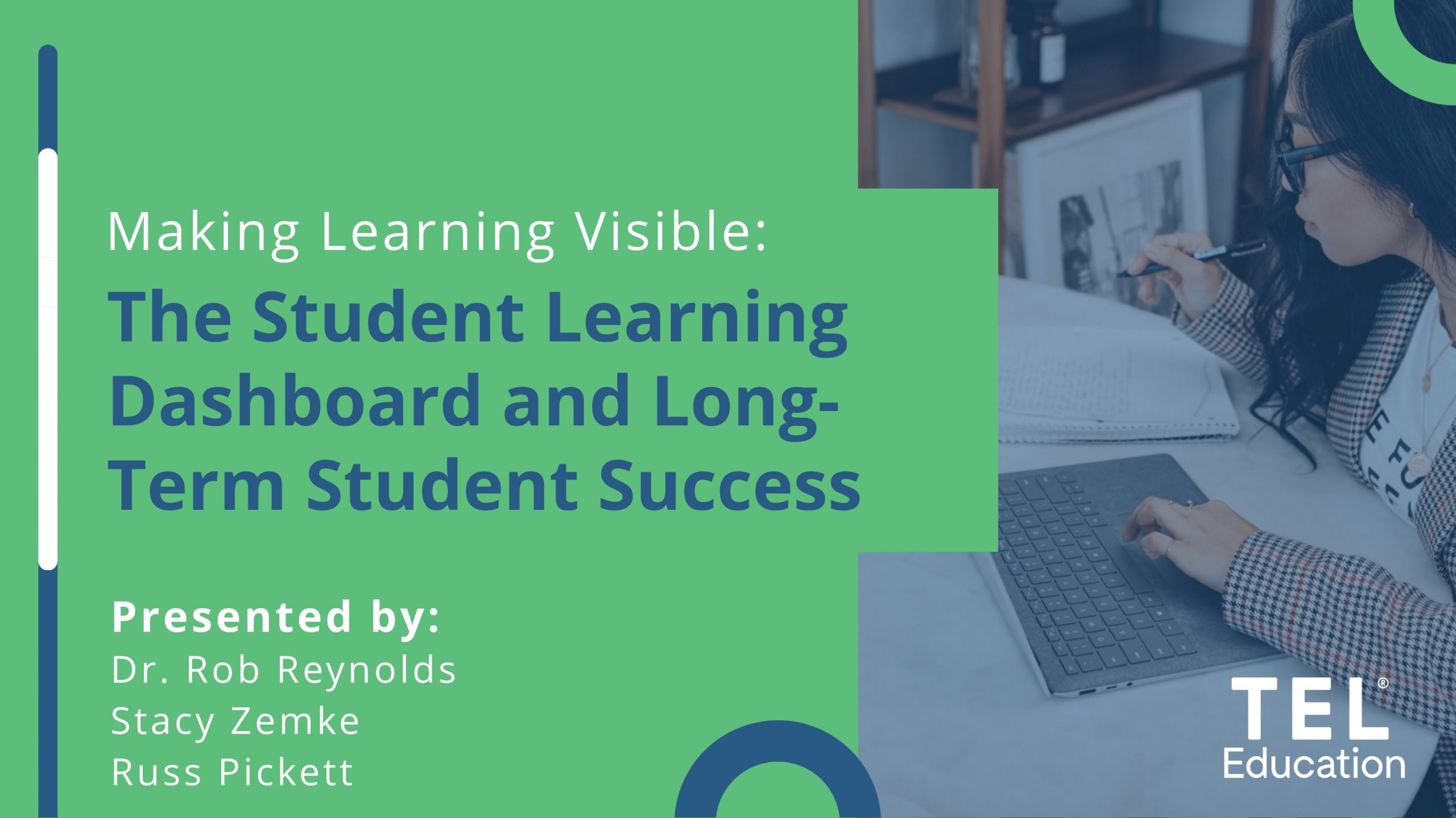 Webinar Title Slide Making Learning Visible: The Student Learning Dashboard and Long-Term Student Success
